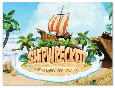 Shipwrecked! Rescued by Jesus!